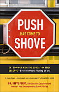 Push Has Come to Shove: Getting Our Kids the Education They Deserve-Even If It Means Picking a Fight Cover