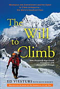 Will to Climb Obsession & Commitment & the Quest to Climb Annapurna the Worlds Deadliest Peak