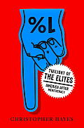 Twilight of the Elites: America After Meritocracy Cover