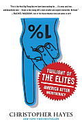 Twilight of the Elites America After Meritocracy