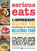 Serious Eats: A Comprehensive Guide to Making &amp; Eating Delicious Food Wherever You Are Cover