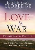 Love and War Devotional for Couples: The Eight-Week Adventure That Will Help You Find the Marriage You Always Dreamed of Cover