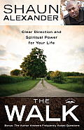 The Walk: Clear Direction and Spiritual Power for Your Life