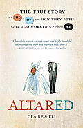 Altared: The True Story of a She, a He, and How They Both Got Too Worked Up about We Cover