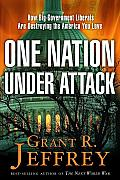 One Nation, under Attack: How Big-Government Liberals Are Destroying the America You Love Cover