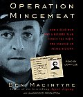 Operation Mincemeat: How a Dead Man and a Bizarre Plan Fooled the Nazis and Assured an Allied Victory Cover