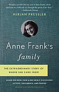 Anne Frank's Family: The Extraordinary Story of Where She Came From, Based on More Than 6,000 Newly Discovered Letters, Documents, and Phot Cover