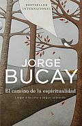 El Camino de La Espiritualidad: Llegar a la Cima y Seguir Subiendo (Vintage Espanol)