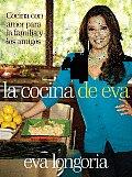 La Cocina de Eva: Cocina Con Amor Para la Familia y los Amigos = Eva's Kitchen (Vintage Espanol)