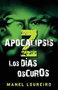 Apocalipsis Z: Los Dias Oscuros = Apocalypse Z (Vintage Espanol) Cover