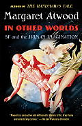 In Other Worlds SF & the Human Imagination