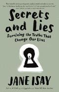 Secrets & Lies Surviving the Truths That Change Our Lives