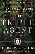 The Triple Agent: The Al-Qaeda Mole Who Infiltrated the CIA Cover
