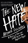 New Hate A History of Fear & Loathing on the Populist Right