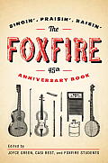Foxfire 45th Anniversary Book Singin Praisin Raisin
