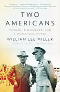 Two Americans: Truman, Eisenhower and a Dangerous World Cover