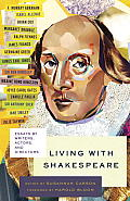 Living with Shakespeare: Essays by Writers, Actors, and Directors Cover