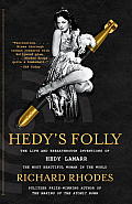 Hedys Folly The Life & Breakthrough Inventions of Hedy Lamarr the Most Beautiful Woman in the World