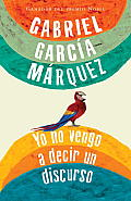 Yo No Vengo A Decir un Discurso (Vintage Espanol)