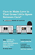 Care to Make Love in That Gross Little Space Between Cars?: A Believer Book of Advice (Vintage) Cover