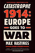 Catastrophe 1914 Europe Goes to War