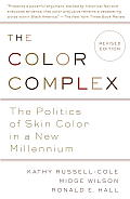 The Color Complex (Revised): The Politics of Skin Color in a New Millennium Cover