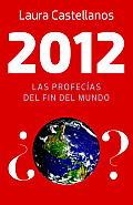 2012 Las Profecias del Fin del Mundo