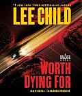 Worth Dying for Worth Dying for: A Reacher Novel a Reacher Novel Cover