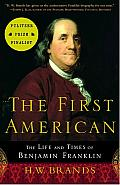 The First American: The Life and times of Benjamin Franklin Cover