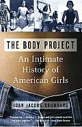The Body Project: An Intimate History of American Girls Cover