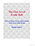 The Fine Art of Erotic Talk: How to Entice, Excite, and Enchant Your Lover with Words Cover