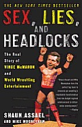 Sex, Lies, and Headlocks: The Real Story of Vince McMahon and World Wrestling Entertainment Cover