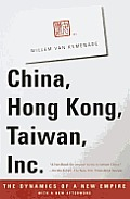 China, Hong Kong, Taiwan, Inc: The Dynamics of a New Empire Cover