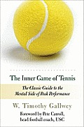 The Inner Game of Tennis: The Classic Guide to the Mental Side of Peak Performance Cover