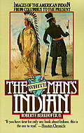 The White Man's Indian: Images of the American Indian from Columbus to the Present Cover