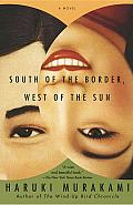 South of the Border, West of the Sun: A Novel Cover