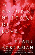 A Natural History of Love: Author of the National Bestseller a Natural History of the Senses Cover