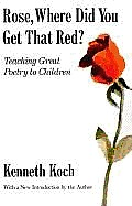 Rose, Where Did You Get That Red?: Teaching Great Poetry to Children Cover