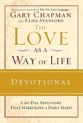 The Love as a Way of Life Devotional: A Ninety-Day Adventure That Makes Love a Daily Habit Cover