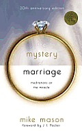 The Mystery of Marriage 20th Anniversary Edition: Meditations on the Miracle Cover