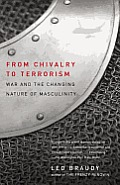 From Chivalry to Terrorism: War and the Changing Nature of Masculinity Cover