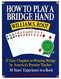 How to Play a Bridge Hand: 12 Easy Chapters to Winning Bridge by America's Premier Teacher Cover