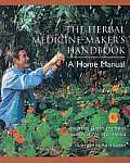 The Herbal Medicine-Maker's Handbook: A Home Manual Cover