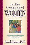 In the Company of Women: Deepening Our Relationships with the Important Women in Our Lives Cover