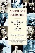 America Reborn: A Twentieth-Century Narrative in Twenty-six Lives