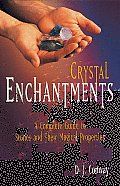 Crystal Enchantments: A Complete Guide to Stones and Their Magical Properties Cover