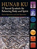 Hunab Ku: 77 Sacred Symbols for Balancing Body and Spirit Cover
