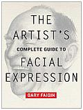 The Artist's Complete Guide to Facial Expression Cover