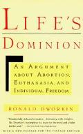 Life's Dominion: An Argument about Abortion, Euthanasia, and Individual Freedom Cover