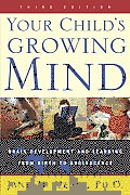 Your Child's Growing Mind: Brain Development and Learning from Birth to Adolescence Cover
